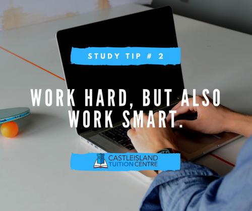 Study Tip 2: Work Hard, But Also Work Smart